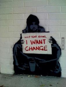 beggar for change